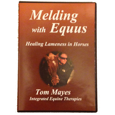 DVD - Melding with Equus - Healing Lameness In Horses